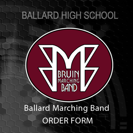 Ballard High School Marching Band ORDER FORM