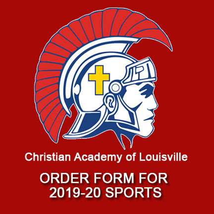 Christian Academy of Louisville Sports Order Form 2018-19