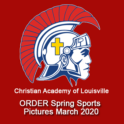 ORDER Spring Sports Pictures Christian Academy of Louisville March 2020